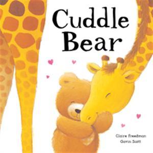 Cuddle Bear by Claire Freedman - Jaime's Book Corner
