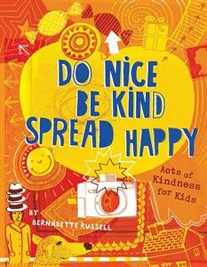 Do Nice, Be Kind, Spread Happy by Bernadette Russell - Jaime's Book Corner