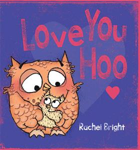 Love You Hoo by Rachel Bright - Jaime's Book Corner