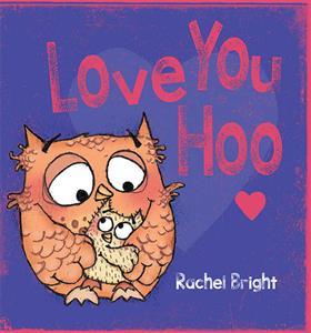 Love You Hoo by Rachel Bright - Jaime's Book Corner