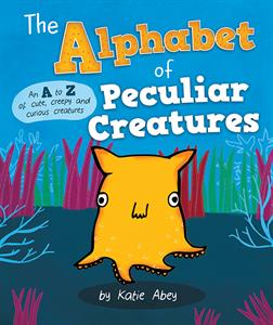 The Alphabet of Peculiar Creatures - Unique A to Z Books from Jaime's Book Corner