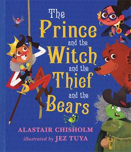 The Prince and the Witch and the Thief and the Bears [] Jaime's Book Corner